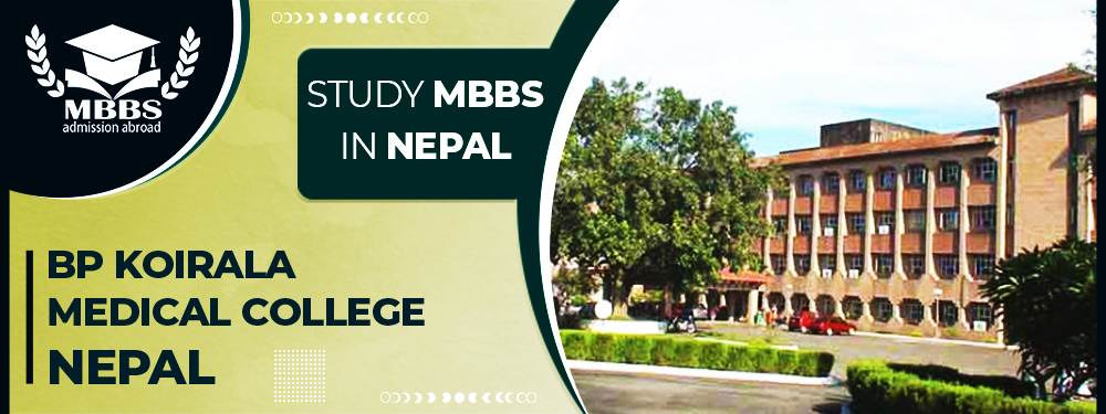 BP Koirala Medical College Nepal | MBBS in Nepal | MCI Recognized