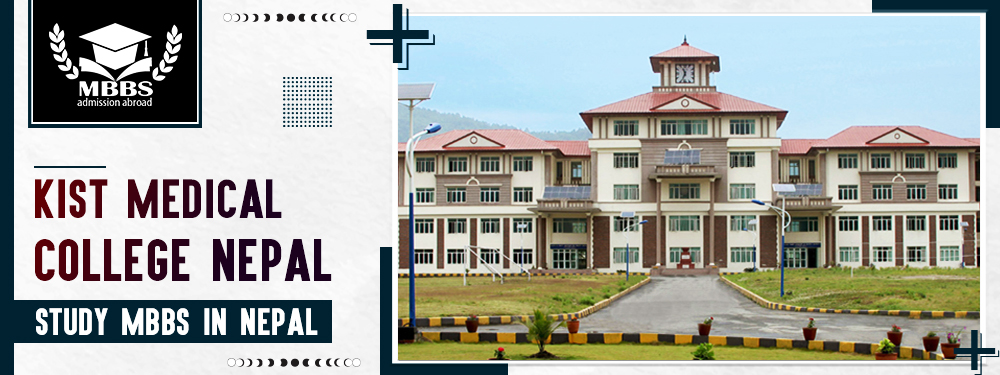 KIST Medical College Nepal | MBBS College | MCI Approved