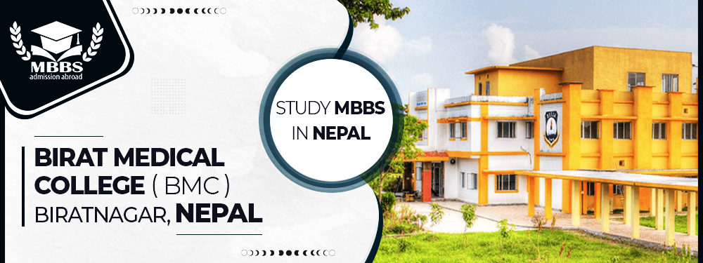Birat Medical College Biratnagar | MBBS in Nepal | WHO Approved