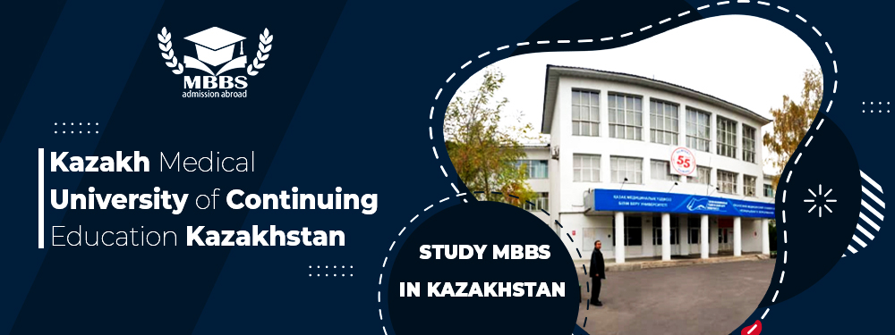 Kazakh Medical University of Continuing Education | MBBS in Kazakhstan