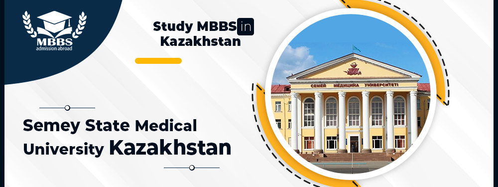 Semey State Medical University | MBBS Admission, Fee Structure