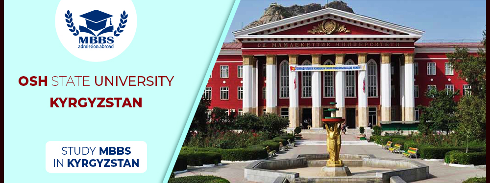 Osh State University Kyrgyzstan for MBBS Admission Fees Structure
