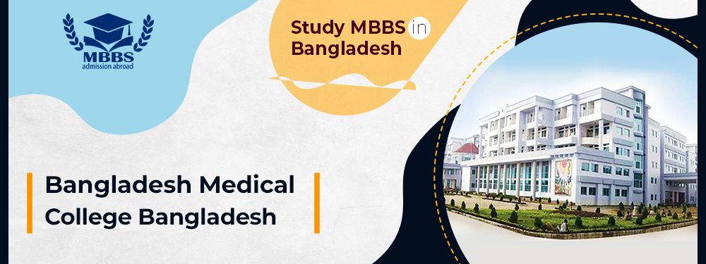 Bangladesh Medical College | MBBS in Bangladesh | Low Fees