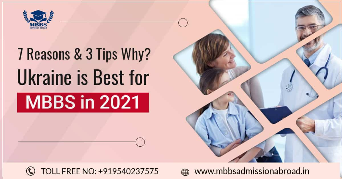 7 Reasons & 3 Tips Why? Ukraine is Best for Study MBBS in 2021