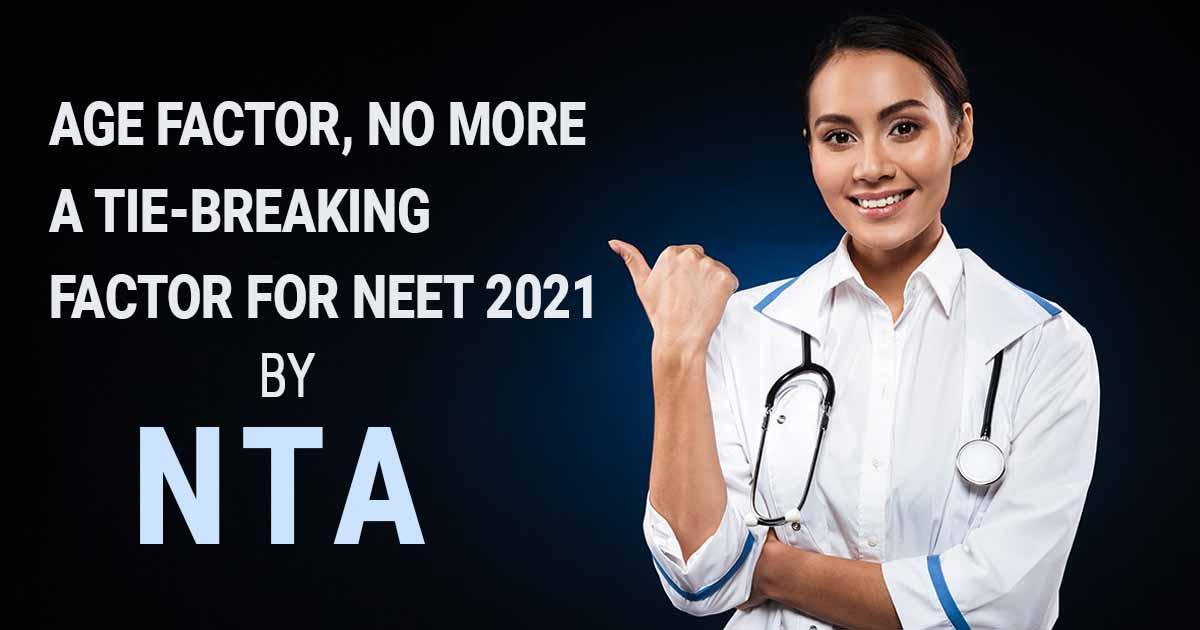 NEET 2021 : Age factor, No more a tie-breaking factor by NTA