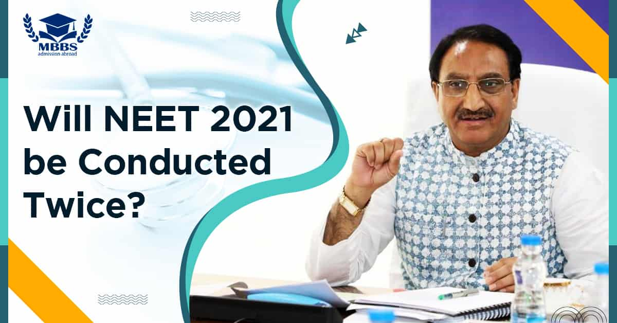 Is NEET 2021 Exam Date Published? Will NEET 2021 be Conducted Twice?