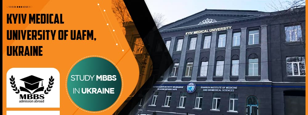 MBBS in Kyiv Medical University OF UAFM, Ukraine Courses, Fees Structure