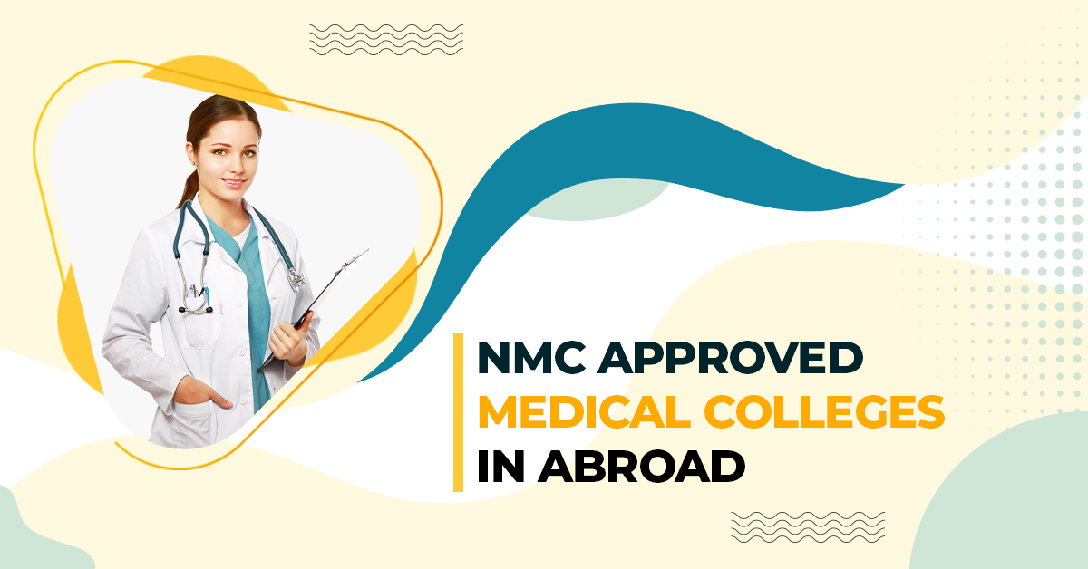 NMC or MCI Approved Medical Colleges List | MBBS Admission Abroad