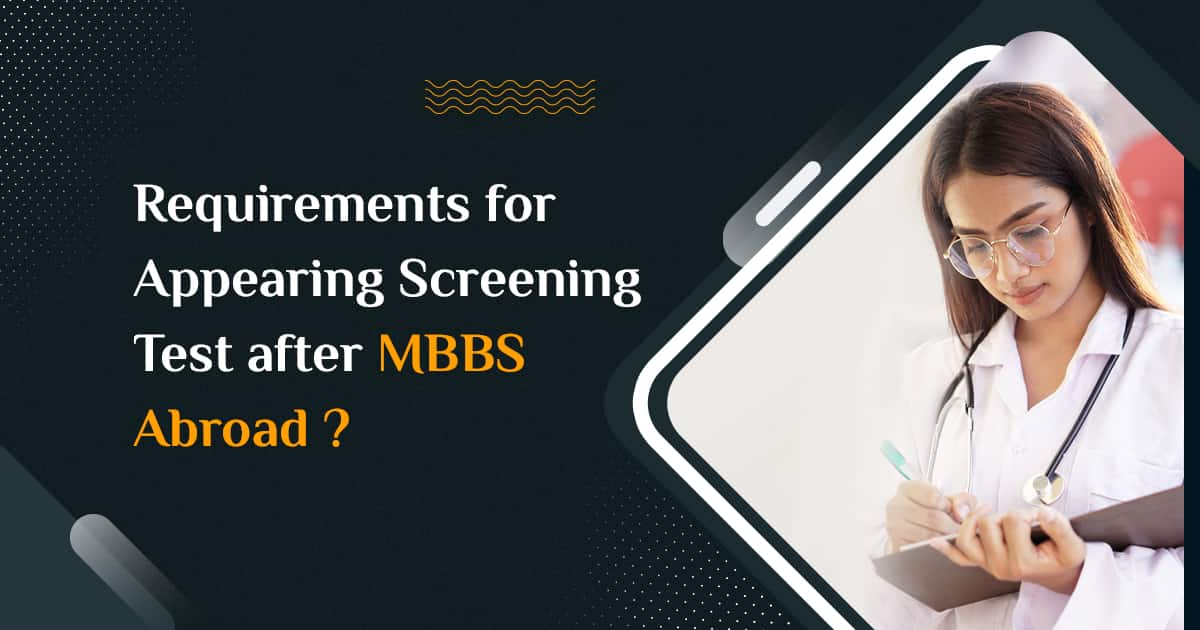 Requirements? Appearing Screening Test after MBBS Abroad