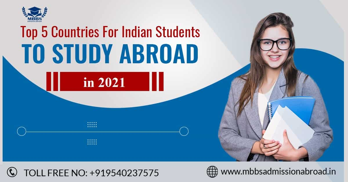 Top 5 Countries For Indian Students To Study MBBS Abroad in 2021