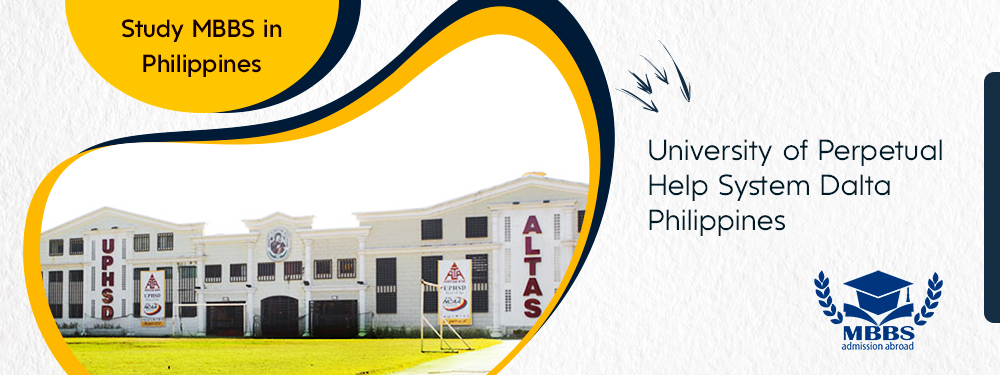 University of Perpetual Help System Dalta(UPHSD) - MBBS Admission Abroad